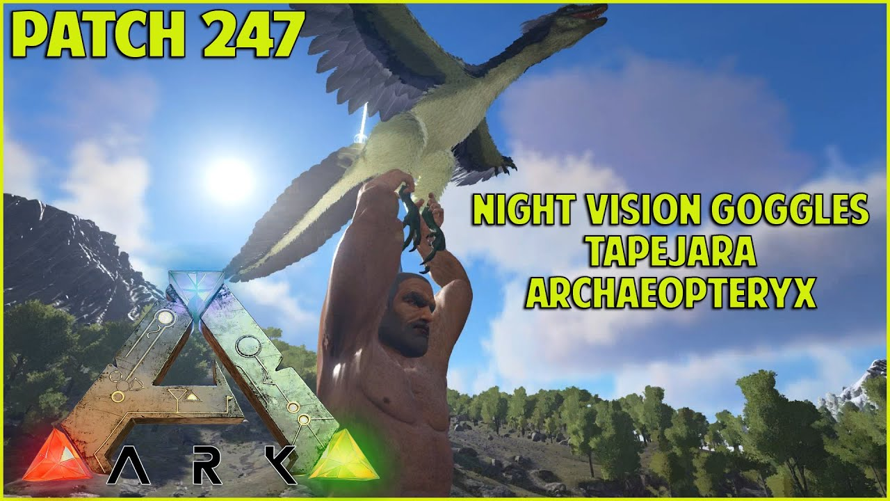 Patch 247 night vision goggles tapejara archaeopteryx ark patch 247 night vision goggles tapejara archaeopteryx ark survival evolved youtube malvernweather Gallery