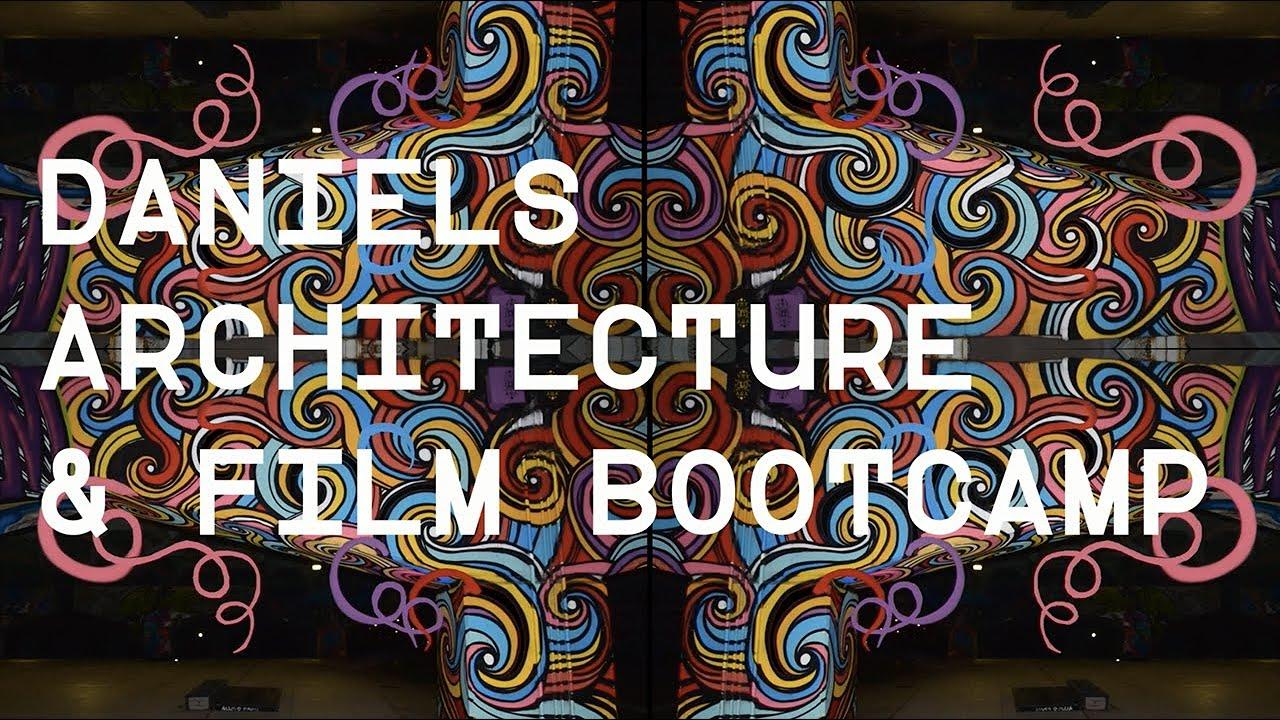 NEW Daniels Architecture & Film Bootcamp