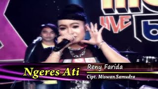 Reny Farida - Ngeres Ati - [Official Live Video]