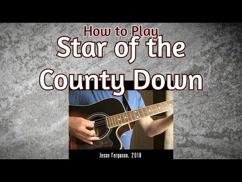 How To Play The Star Of The County Down Guitar Youtube