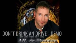 J.K. du Dramont - 06 - DON'T DRINK AND DRIVE - DEMO - Panflöte - instrumental - Panflötenmusik