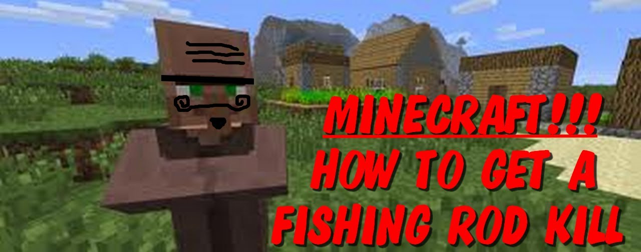 Minecraft how to kill a villager with a fishing rod 720p hd minecraft how to kill a villager with a fishing rod 720p hd sciox Images