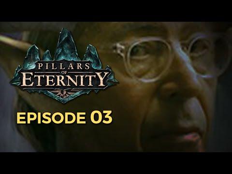 [EP03] Pillars of Eternity : Val Doré, C'est Beau mais C'est Long !