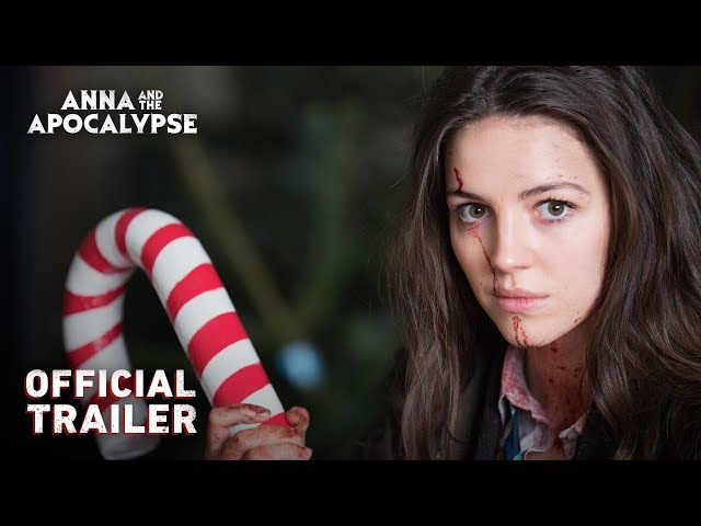 ANNA AND THE APOCALYPSE Official Trailer (2018)