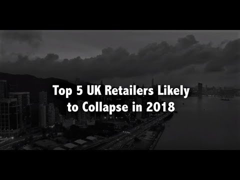 5 UK Retailers That Are Likely To Collapse In 2018