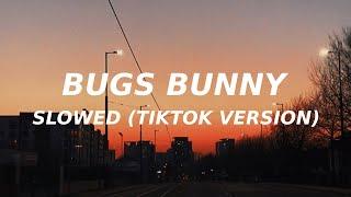 Bugs Bunny (slowed) (TikTok song) GERDA  DARI