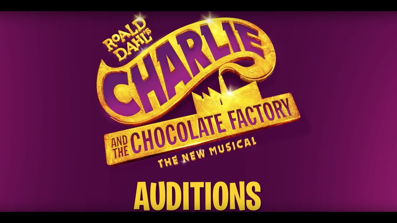 Sweet Auditions - Charlie and the Chocolate Factory The New Musical