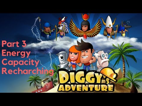 **Energy and capacity recharge** Part 3 Diggys Adventure