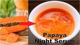 DIY Homemade Papaya Night Serum To Remove Dark Spots,Pimples & Acne scars,Suntan,Pigmentation