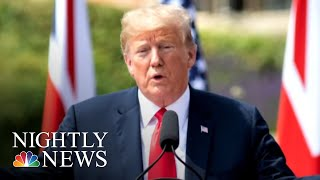 President Donald Trump Backtracks After Criticism Of British Prime Minister May | NBC Nightly News