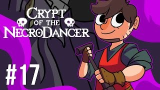 LETS PLAY CRYPT OF THE NECRODANCER | EPISODE 17