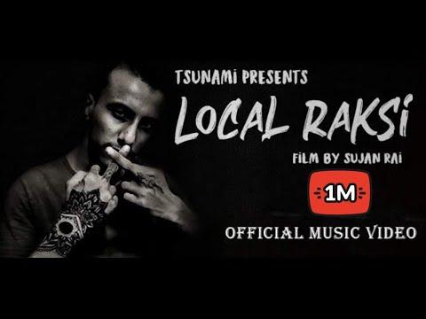 Tsunami    Local Raksi    Tsunami FT. Chadani Sliya    Official New Nepali Rap Song 2020