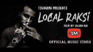 Tsunami || Local Raksi || Tsunami FT. Chadani Sliya || Official New Nepali Rap Song 2020