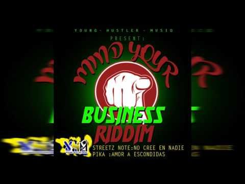 Streetz Note    No Cree En Nadie Mind Your Business Riddim Promo