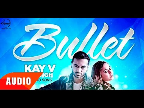 Bullet (Full Audio Song)   Kay V Singh   Punjabi Song Collection   Speed Records