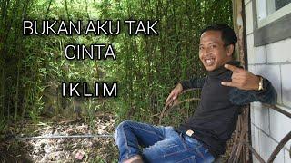BUKAN AKU TAK CINTA - Saleem Iklim || Cover Slatem Icik