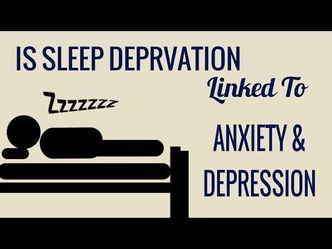 Is Sleep Deprivation Linked to Depression/Anxiety?