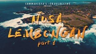 Nusa Lembongan, Bali (part 1)