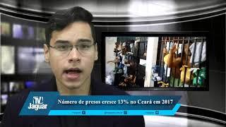 Número de presos crescem 13% no Ceará em 2017