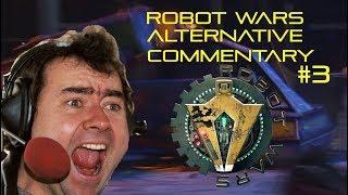 Robot Wars Alternative Commentary: Dantomkia vs. 13 Black vs. Wild Thing 2