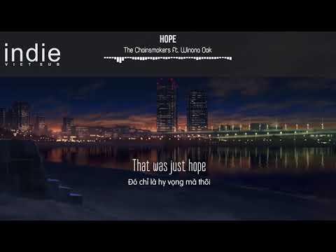 [Vietsub+Lyrics] The Chainsmokers - Hope ft. Winona Oak