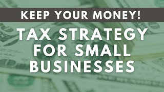 Business Owners Tax Strategy Update  Keep More of Your Money in 2021