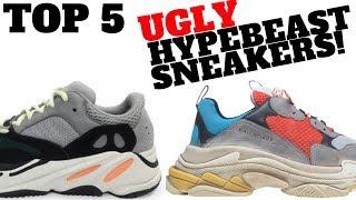 Top 5 UGLY HYPEBEAST Sneakers in 2017!!