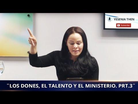 Pastora Yesenia Then - Los Dones, el Talento y el Ministerio. Prt.3