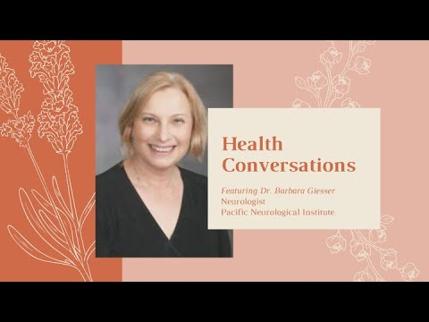 WH&WI Health Conversations, ft. Dr. Barbara Giesser from the Pacific Neuroscience Institute