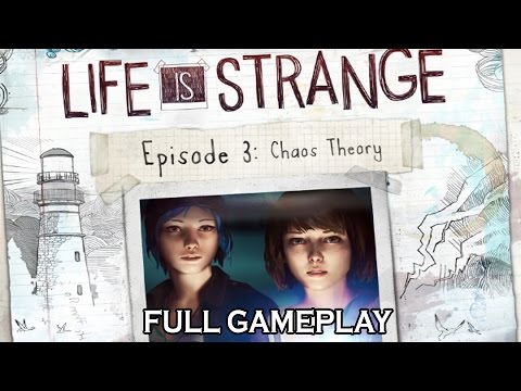 "LIFE IS STRANGE - Full Gameplay FR - Episode 3 ""Chaos Theory"""