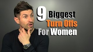 9 Biggest Turn Offs For Women | Things We Do That Women HATE!