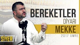 Bereketler Diyarı Mekke | Muhammed Emin Yıldırım (2017 Umre Ziyareti)