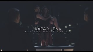 Kara x Lena    Say You Won't Let Go