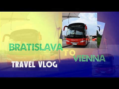 Bratislava, Slovakia To Vienna, Austria By Bus| Why You Should Choose This Bus??