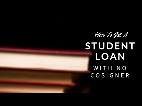 How To Get A Private Student Loan With No Cosigner