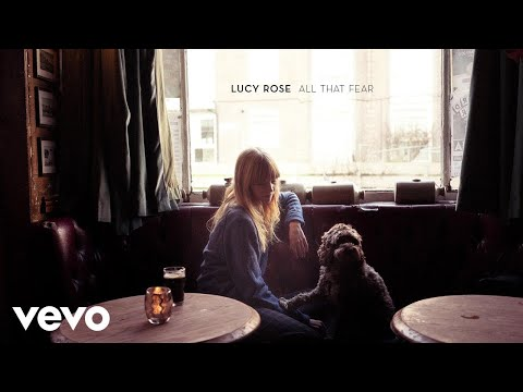 Lucy Rose - All That Fear (Audio)