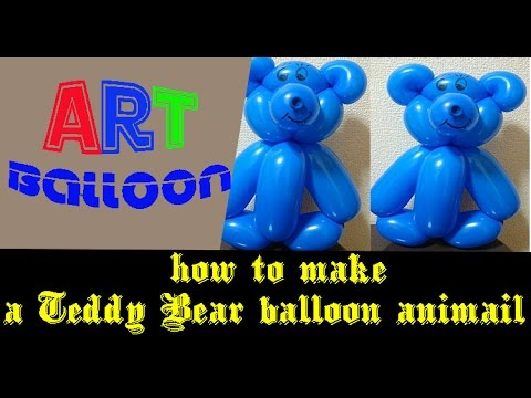 Art Ballloon How To Make Teddy Bear From Balloon Animal Youtube