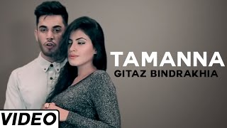 Tamanna Song by Gitaz Bindrakhia Feat. Muzical Doctorz | Hit Punjabi Song