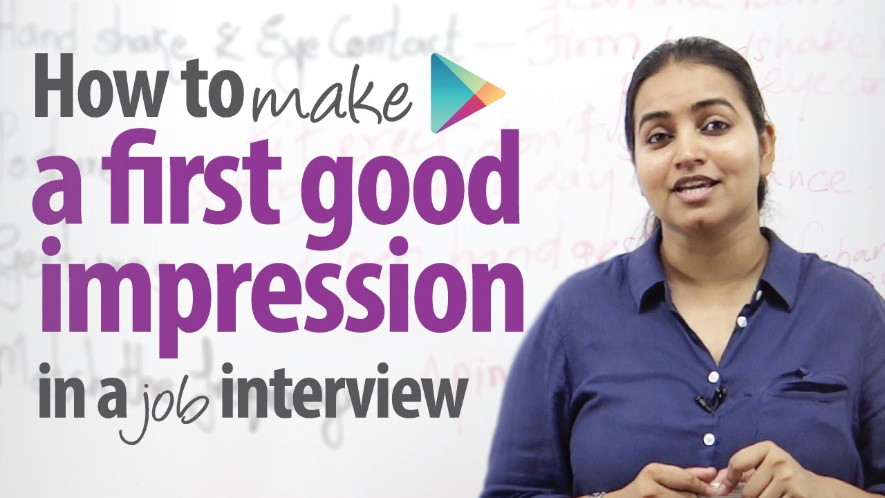 how to make a first good impression in a job interview how to make a first good impression in a job interview english lessons