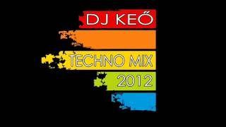Dj Keő - Techno Mix 2012
