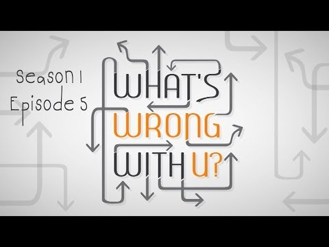 What's Wrong With U? - S01E05