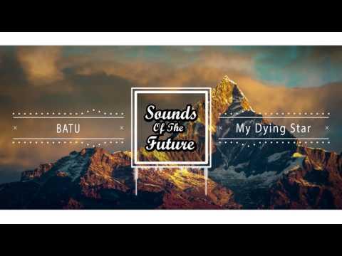 BATU - My Dying Star (Original Mix)
