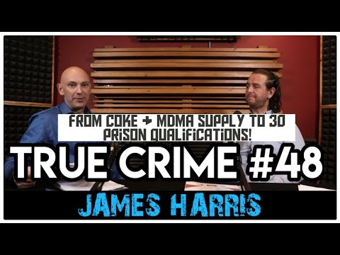 From Incarceration To Inspiration: James Harris | True Crime Podcast 48