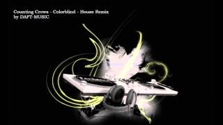 Counting Crows - Colorblind (Cruel Intentions) - House Remix