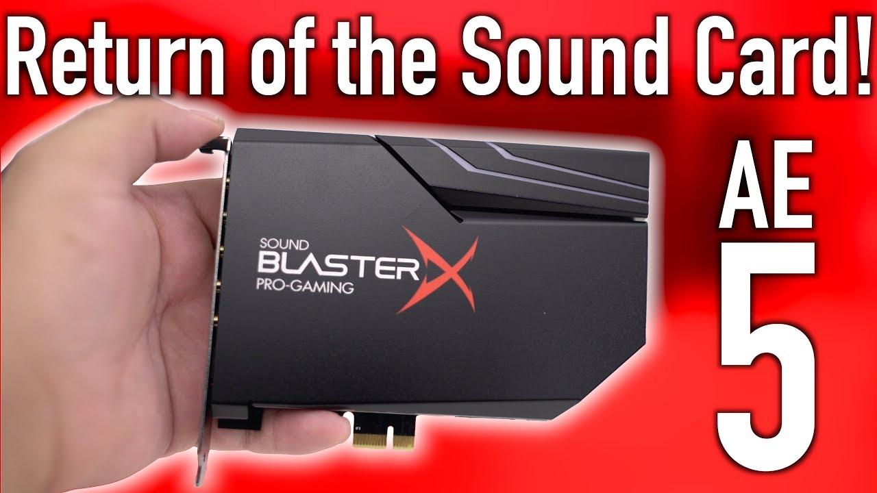 Creative Sound BlasterX AE-5 - The Return of Sound Cards!? - Tech