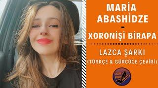 Maria Abashidze - Xoronişi Birapa | Türkçe Altyazı (ქართული ქვესათაური)