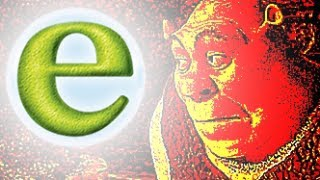 "Shrek but only when ANYONE says ""E"""