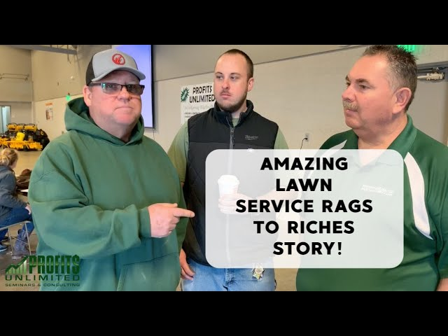Amazing Story of Lawn Service Rags to Riches!