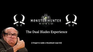 Monster Hunter: World - The Dual Blades Experience
