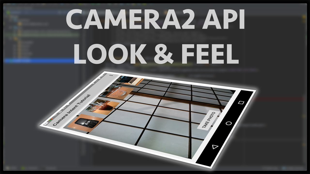 How to use android camera 2 API's - Part 1 Look & Feel